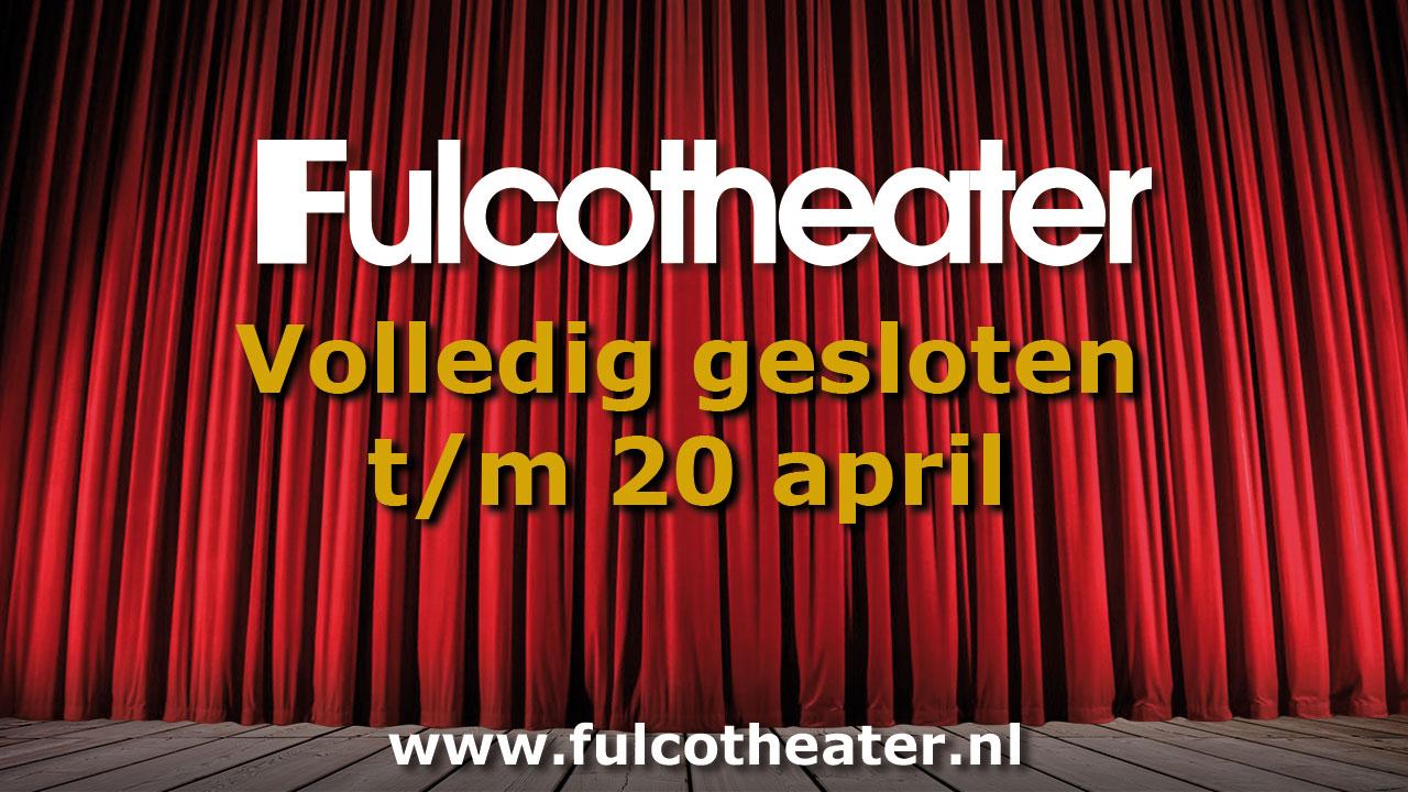 Fulcotheater gesloten t/m 20 april