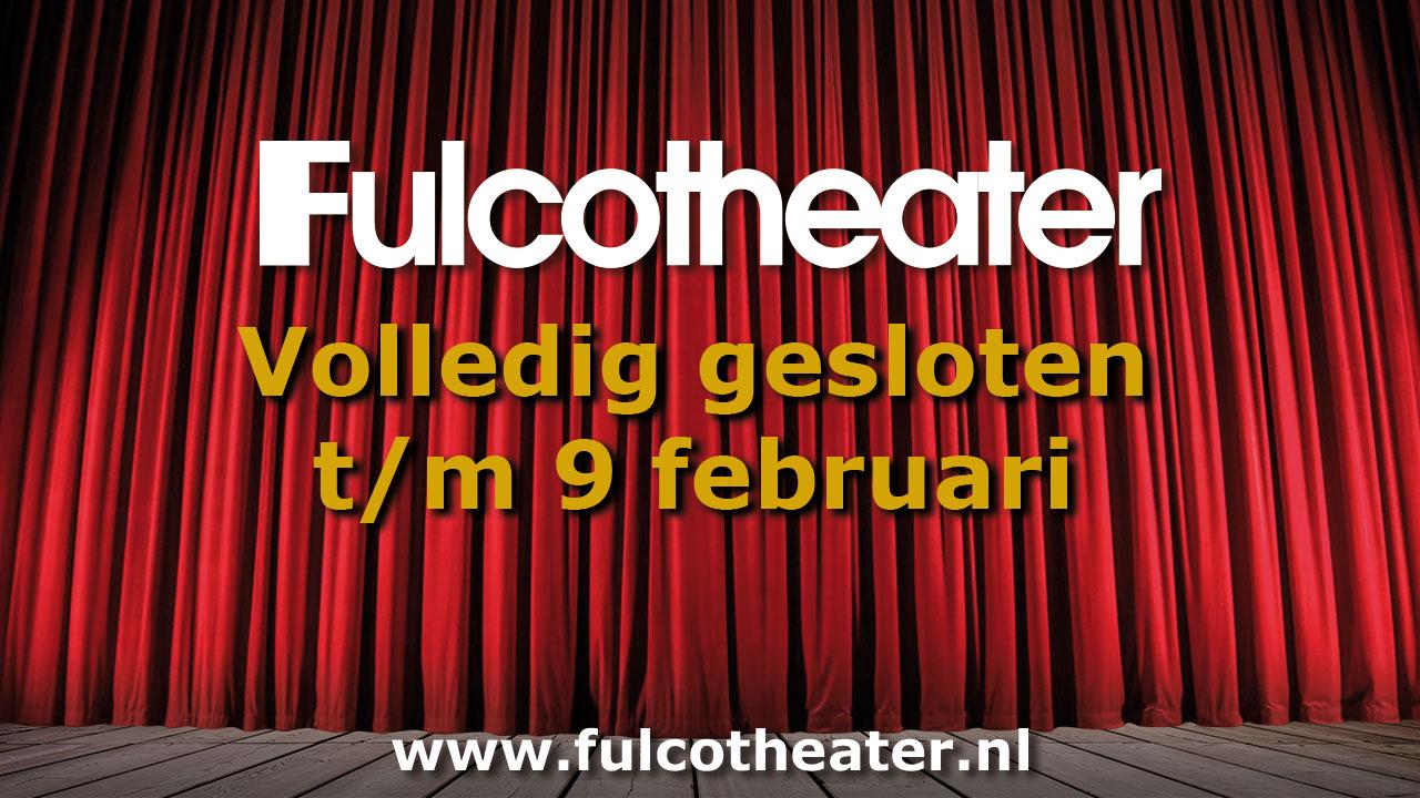 Fulcotheater gesloten t/m 9 februari